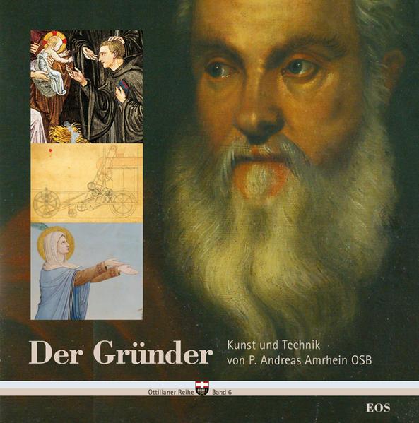 Der Gründer - Kunst und Technik von P. Andreas Amrhein OSB - Coverbild