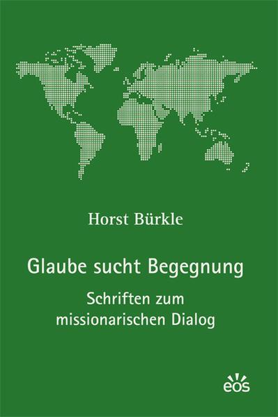 Glaube sucht Begegnung - Schriften zum missionarischen Dialog - Coverbild