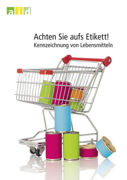 Achten Sie aufs Etikett! - Kennzeichnung von Lebensmitteln - Coverbild