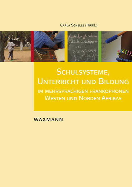 Schulsysteme, Unterricht und Bildung im mehrsprachigen frankophonen Westen und Norden Afrikas - Coverbild