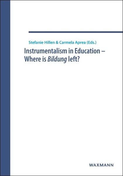 Instrumentalism in Education – Where is Bildung left? - Coverbild