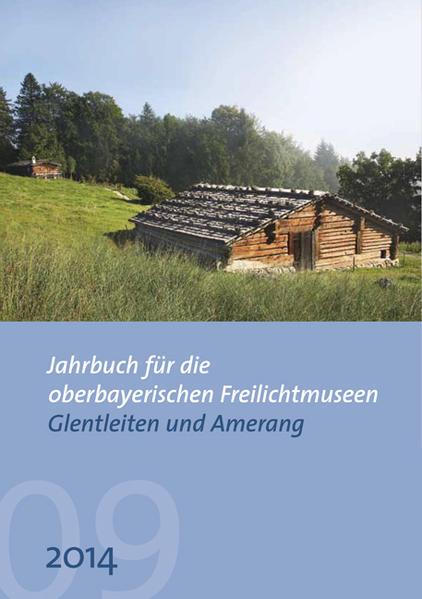 Jahrbuch für die oberbayerischen Freilichtmuseen Glentleiten und Amerang - Coverbild
