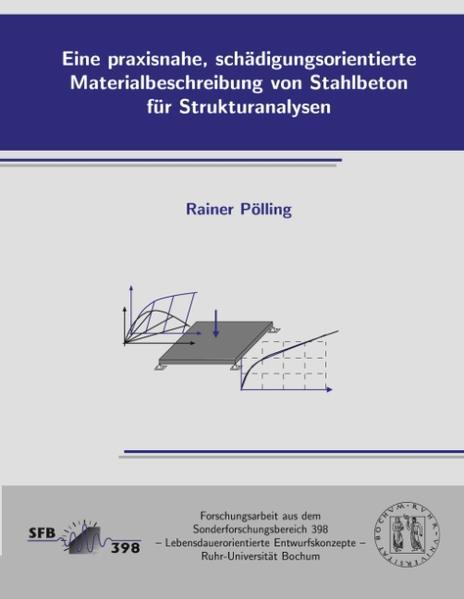 Eine praxisnahe, schädigungsorientierte Materialbeschreibung von Stahlbeton für Strukturanalysen - Coverbild