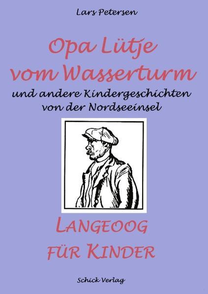 Opa Lütje vom Wasserturm - Langeoog für Kinder - Coverbild