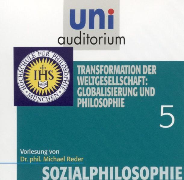 Sozialphilosophie, Teil 5:  Transformation der Weltgesellschaft: Globalisierung und Philosophie - Coverbild