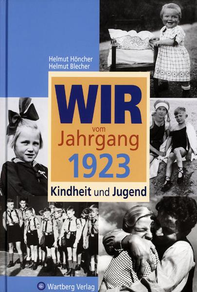 Wir vom Jahrgang 1923 - Kindheit und Jugend - Coverbild
