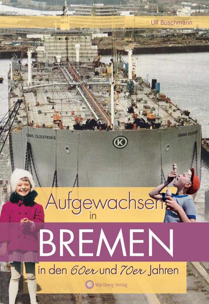 Aufgewachsen in Bremen in den 60er & 70er Jahren - Coverbild