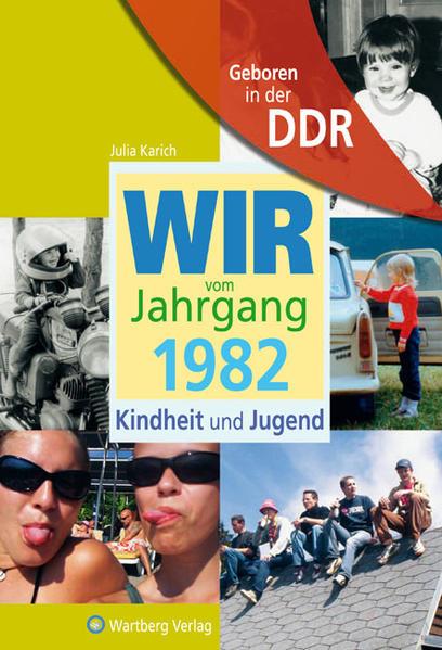 Geboren in der DDR - Wir vom Jahrgang 1982 - Kindheit und Jugend - Coverbild