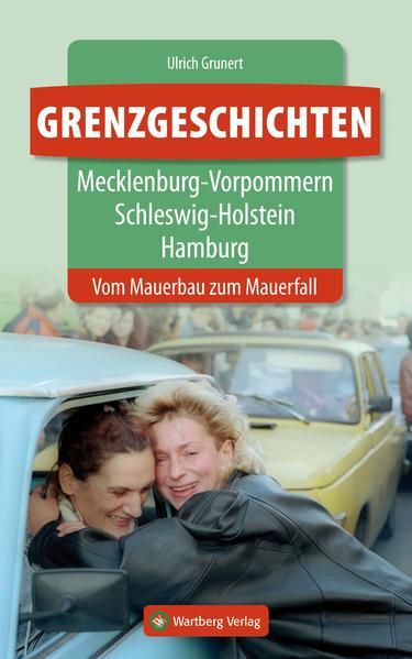 Grenzgeschichten - Mecklenburg-Vorpommern, Schleswig-Holstein, Hamburg - Coverbild