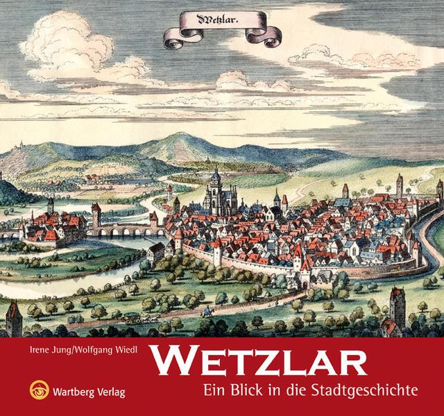 Wetzlar - Ein Blick in die Stadtgeschichte - Coverbild