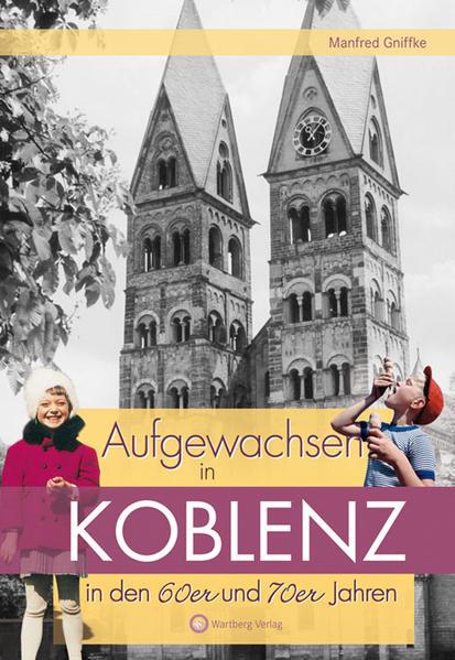 Aufgewachsen in Koblenz in den 60er & 70er Jahren - Coverbild