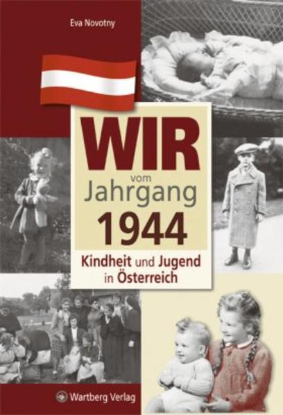 Wir vom Jahrgang 1944 - Kindheit und Jugend in Österreich - Coverbild