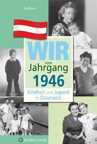 Wir vom Jahrgang 1946 - Kindheit und Jugend in Österreich - Coverbild