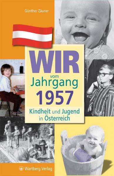 Wir vom Jahrgang 1957 - Kindheit und Jugend in Österreich - Coverbild