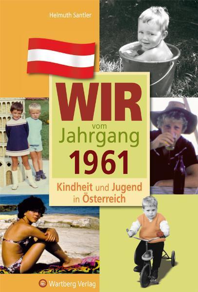 Wir vom Jahrgang 1961 - Kindheit und Jugend in Österreich - Coverbild