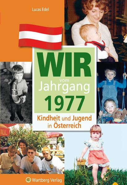 Wir vom Jahrgang 1977 - Kindheit und Jugend in Österreich - Coverbild