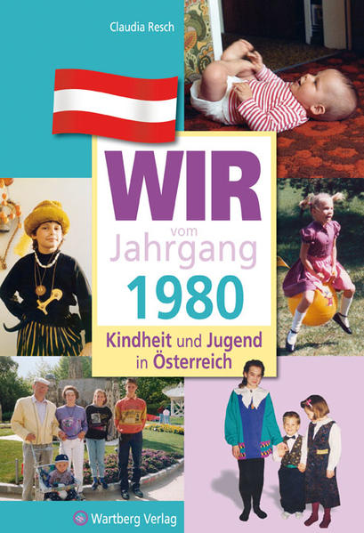 Wir vom Jahrgang 1980 - Kindheit und Jugend in Österreich - Coverbild