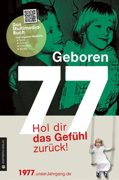 Geboren 1977 - Hol dir das Gefühl zurück! - Coverbild