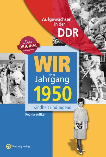 Aufgewachsen in der DDR - Wir vom Jahrgang 1950 - Kindheit und Jugend - Coverbild
