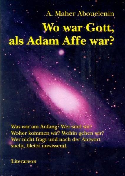 Wo war Gott, als Adam Affe war? - Coverbild