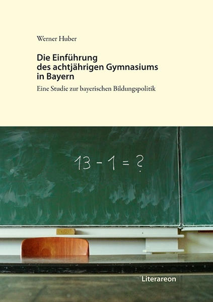 Die Einführung des achtjährigen Gymnasiums in Bayern - Coverbild