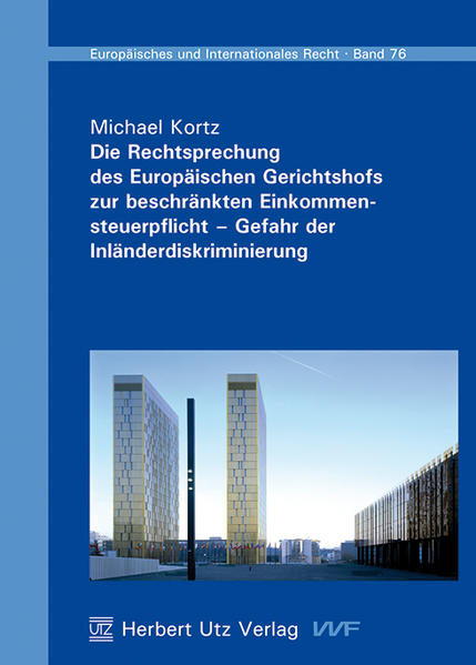 Die Rechtsprechung des Europäischen Gerichtshofs zur beschränkten Einkommensteuerpflicht – Gefahr der Inländerdiskriminierung - Coverbild