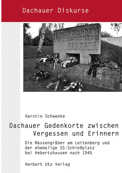 Dachauer Gedenkorte zwischen Vergessen und Erinnern - Coverbild