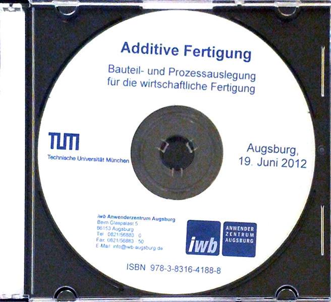 Additive Fertigung: Bauteil- und Prozessauslegung für die wirtschaftliche Fertigung - Coverbild
