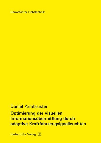 Optimierung der visuellen Informationsübermittlung durch adaptive Kraftfahrzeugsignalleuchten - Coverbild