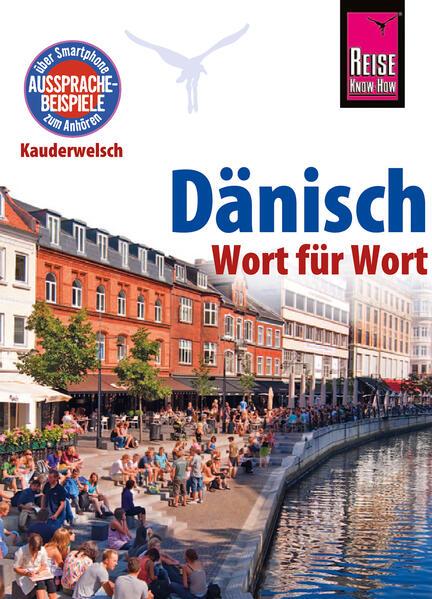 Reise Know-How Kauderwelsch Dänisch - Wort für Wort: Kauderwelsch-Sprachführer Band 43 - Coverbild