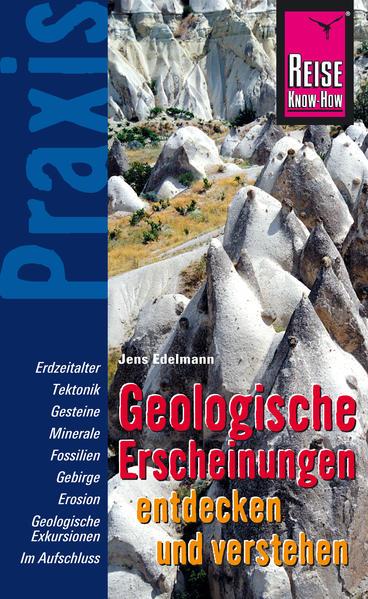 Geologische Erscheinungen entdecken und verstehen: Praxis-Ratgeber für Entdeckungen am Wegesrand - Coverbild