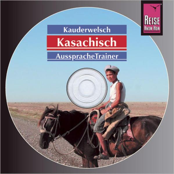 Reise Know-How Kauderwelsch AusspracheTrainer Kasachisch (Audio-CD) - Coverbild