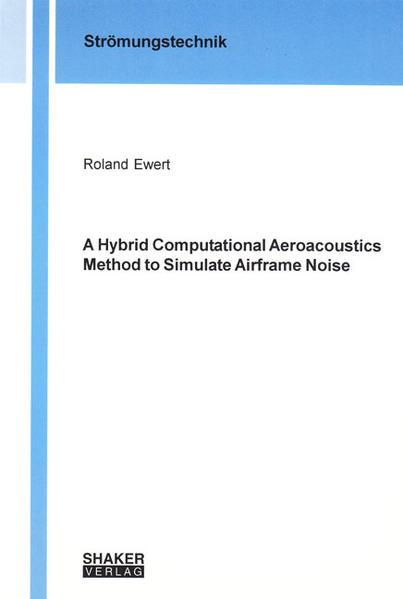 A Hybrid Computational Aeroacoustics Method to Simulate Airframe Noise - Coverbild