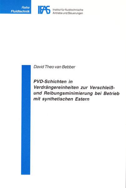 PVD-Schichten in Verdrängereinheiten zur Verschleiß- und Reibungsminimierung bei Betrieb mit synthetischen Estern - Coverbild