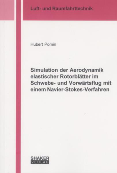 Simulation der Aerodynamik elastischer Rotorblätter im Schwebe- und Vorwärtsflug mit einem Navier-Stokes-Verfahren - Coverbild