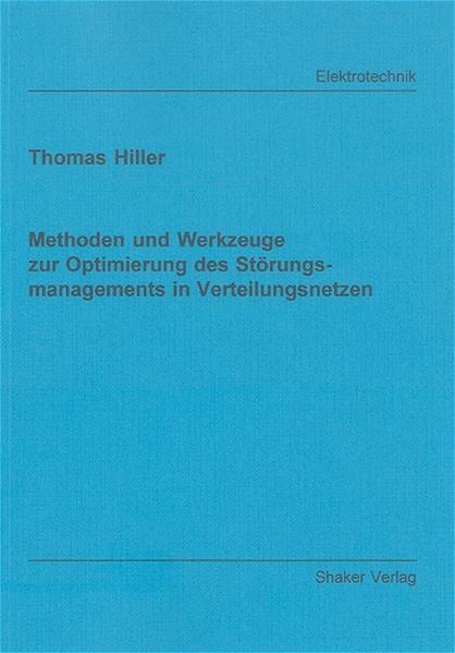 Methoden und Werkzeuge zur Optimierung des Störungsmanagements in Verteilungsnetzen - Coverbild