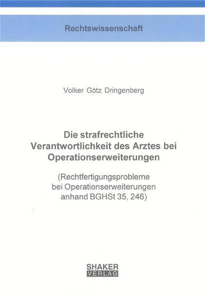 Die strafrechtliche Verantwortlichkeit des Arztes bei Operationserweiterungen - Coverbild