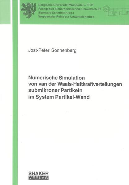Numerische Simulation von van der Waals-Haftkraftverteilungen submikroner Partikeln im System Partikel-Wand - Coverbild