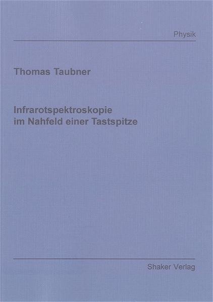 Infrarotspektroskopie im Nahfeld einer Tastspitze - Coverbild
