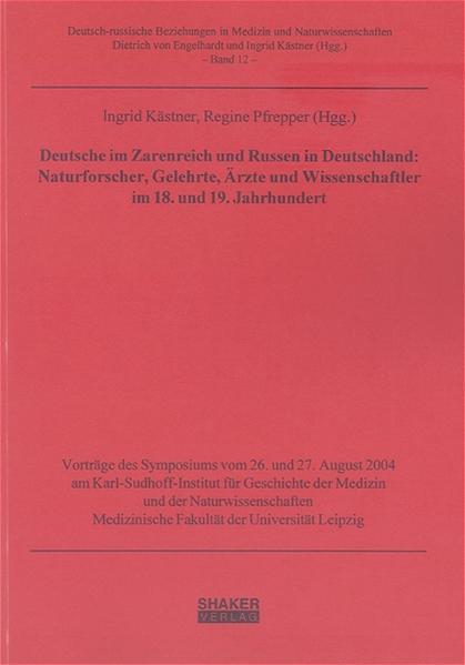 Deutsche im Zarenreich und Russen in Deutschland: Naturforscher, Gelehrte, Ärzte und Wissenschaftler im 18. und 19. Jahrhundert - Coverbild