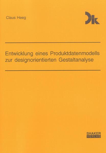 Entwicklung eines Produktdatenmodells zur designorientierten Gestaltanalyse - Coverbild
