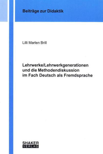 Lehrwerke/Lehrwerkgenerationen und die Methodendiskussion im Fach Deutsch als Fremdsprache - Coverbild