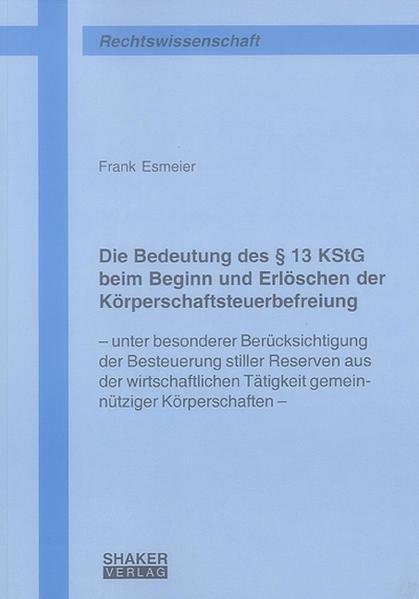 Die Bedeutung des § 13 KStG beim Beginn und Erlöschen der Körperschaftsteuerbefreiung - Coverbild