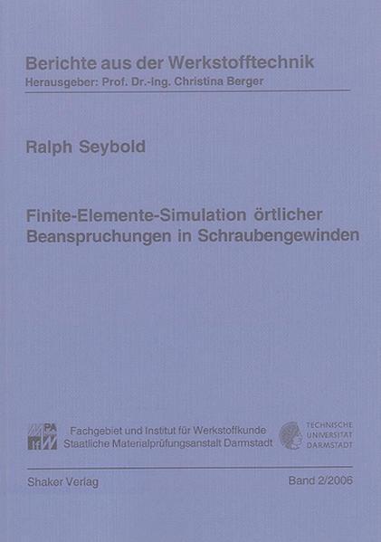 Finite-Elemente-Simulation örtlicher Beanspruchungen in Schraubengewinden - Coverbild