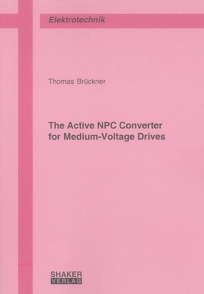 The Active NPC Converter for Medium-Voltage Drives - Coverbild