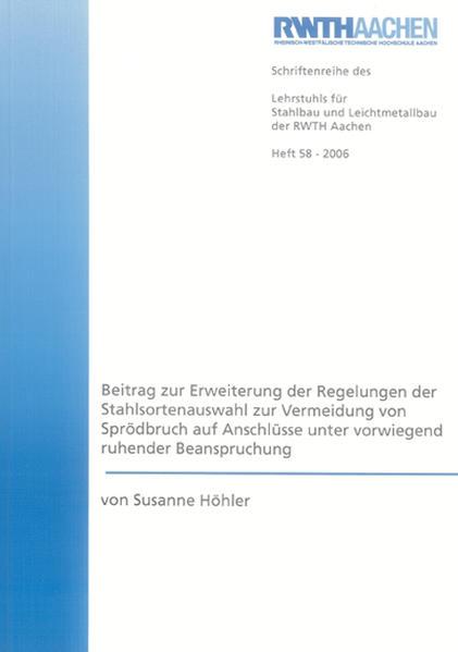 Beitrag zur Erweiterung der Regelungen der Stahlsortenauswahl zur Vermeidung von Sprödbruch auf Anschlüsse unter vorwiegend ruhender Beanspruchung - Coverbild