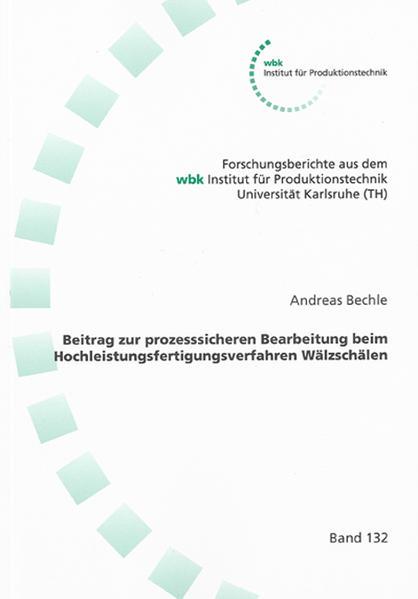 Beitrag zur prozesssicheren Bearbeitung beim Hochleistungsfertigungsverfahren Wälzschälen - Coverbild