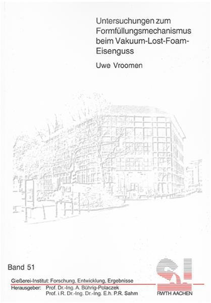 Untersuchungen zum Formfüllungsmechanismus beim Vakuum-Lost-Foam-Eisenguss - Coverbild