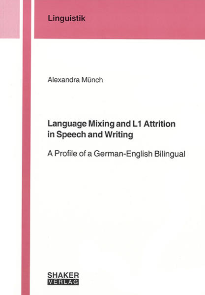 Language Mixing and L1 Attrition in Speech and Writing - Coverbild