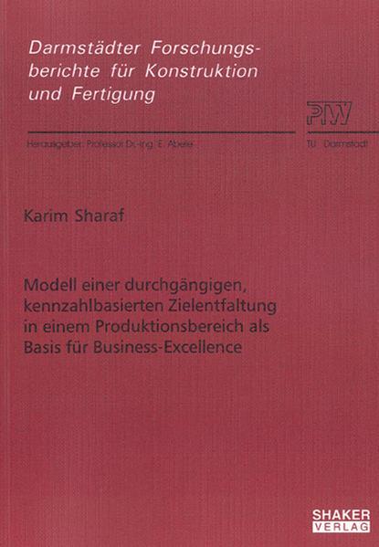 Modell einer durchgängigen, kennzahlbasierten Zielentfaltung in einem Produktionsbereich als Basis für Business-Excellence - Coverbild